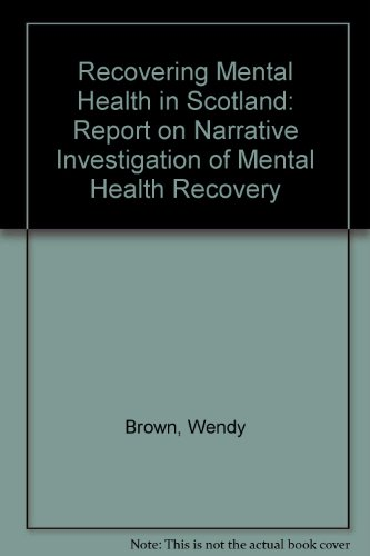 Recovering Mental Health in Scotland By Wendy Brown