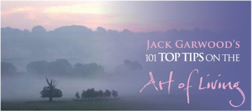 101 Top Tips on the Art of Living By Jack Garwood