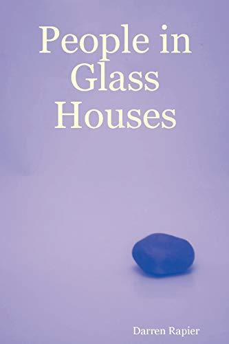 People in Glass Houses by Darren Rapier