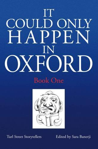 It Could Only Happen in Oxford By Turl Street Storytellers