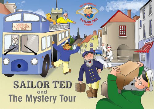Sailor Ted and the Mystery Tour By Frank Fenwick
