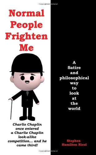Normal People Frighten Me By Stephen Hamilton Nicol