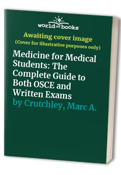 Medicine for Medical Students By Marc A. Crutchley