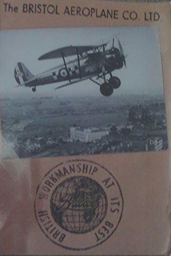 British workmanship at its best : stories from the men and women who worked for the Bristol Aeroplane Company and its predecessor and successor companies : celebrating 100 years of aviation in the sou By Various