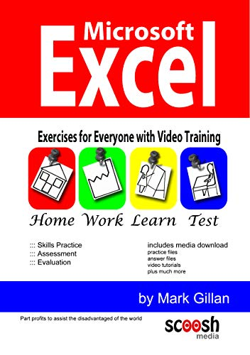 Microsoft Excel Exercises for Everyone (with Video Training) By Mark Gillan