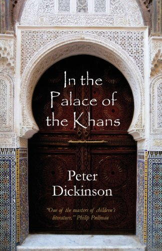 In the Palace of the Khans By Peter Dickinson