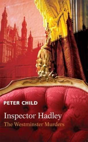 Inspector Hadley The Westminster Murders By Peter Child