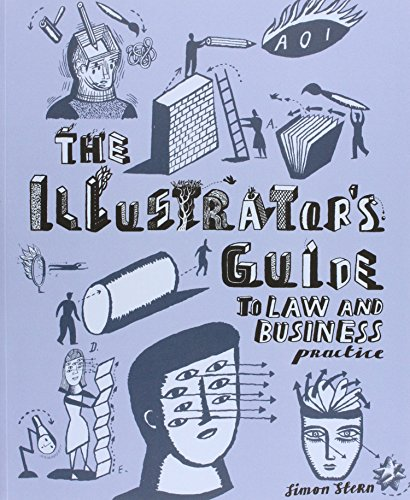 The Illustrator's Guide to Law and Business Practice (Association of Illustrators) By Simon Stern
