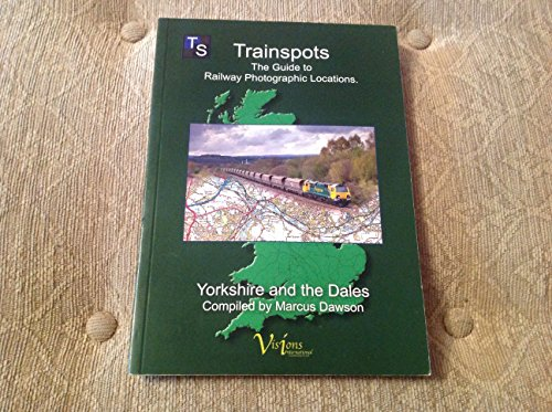 Trainspots - Yorkshire and the Dales By Ken Carr