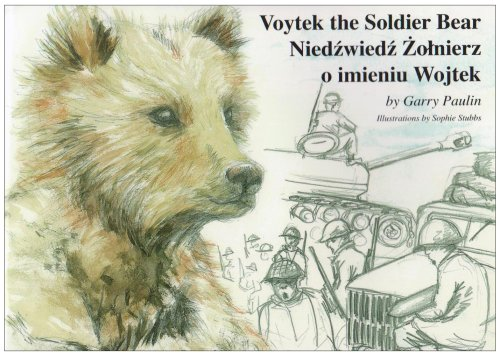 Voytek the Soldier Bear By Garry Paulin