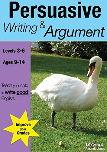 Learning Persuasive Writing and Argument By Sally Jones
