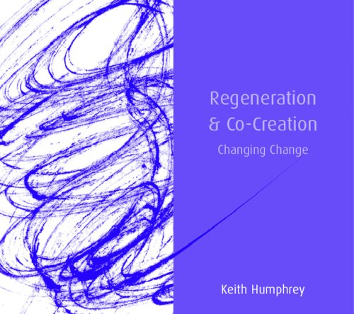 Regeneration and Co-creation By Keith Humphrey