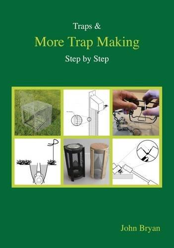 Traps & More Trap Making, Step by Step by John Bryan