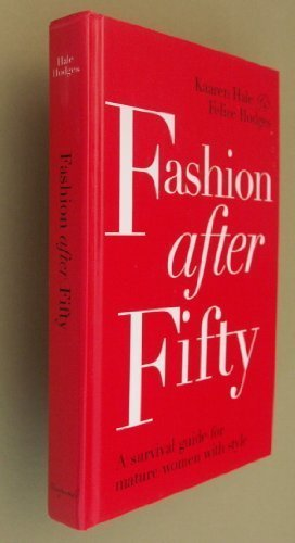 Fashion After Fifty By Kaaren Hale