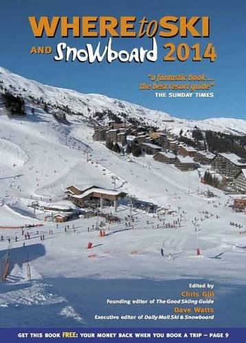 Where to Ski & Snowboard 2014 By Chris Gill