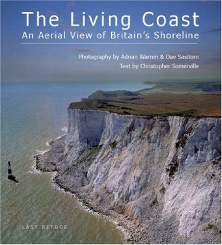 The Living Coast: An Aerial View of Britain's Shoreline Photographs by Dae Sasitorn