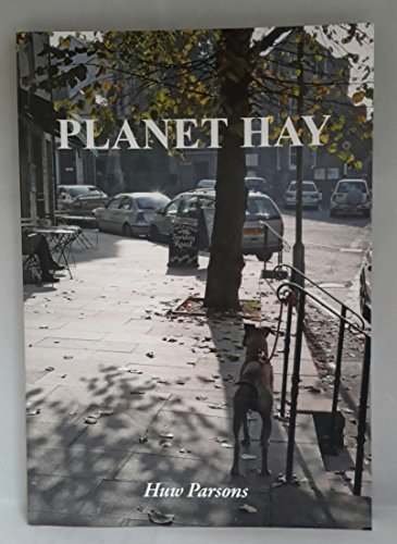 Planet Hay By Huw Parsons (text and photographs)