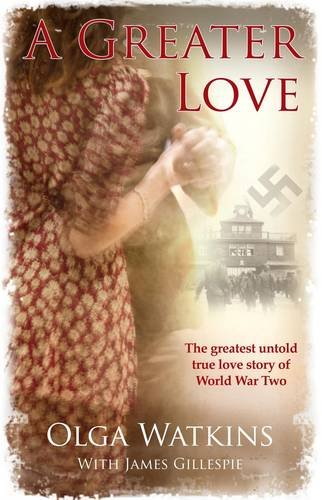 A Greater Love By Olga Watkins