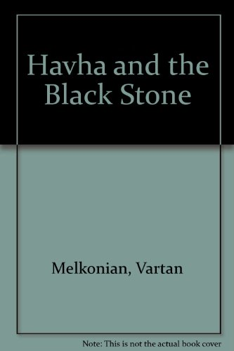 Havha and the Black Stone By Vartan Melkonian