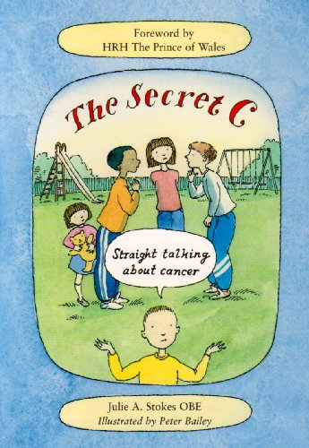 The Secret C: Straight Talking About Cancer By Julie Stokes