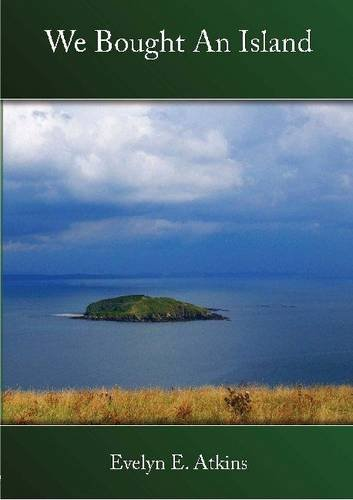 We Bought an Island By Evelyn E. Atkins