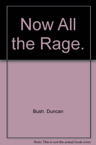 Now All the Rage By Duncan Bush