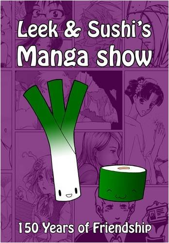 Leek and Sushi's Manga Show By Willie Hewes