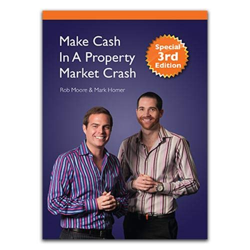 Make Cash in a Property Market Crash By Rob F. Moore