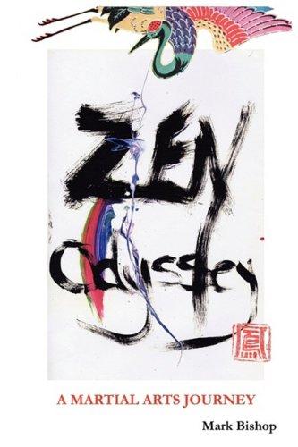 Zen Odyssey, A Martial Arts Journey By Mark Bishop