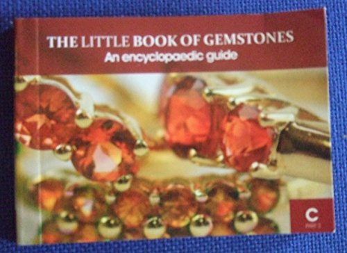 The Little Book of Gemstones - An encyclopaedic guide - C Part 2 By Steve Bennett