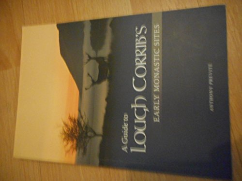 A Guide to Lough Corrib's Early Monastic Sites By Anthony Previte