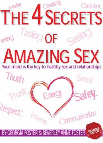 The 4 Secrets of Amazing Sex by Georgia Foster
