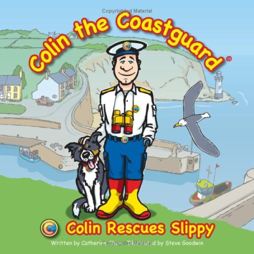 Colin Rescues Slippy (Colin the Coastguard) by Shaw, Catherine Paperback Book