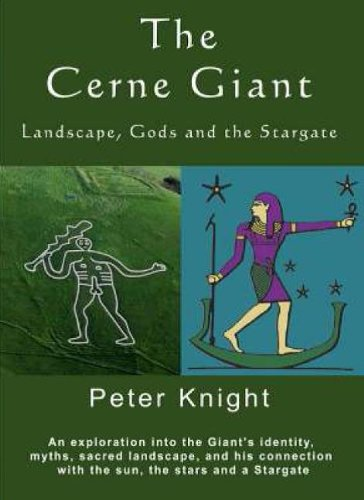 The Cerne Giant: Landscape, Gods and the Stargate By Peter Knight (Lecturer, Department of Educational Research, University of Lancaster)