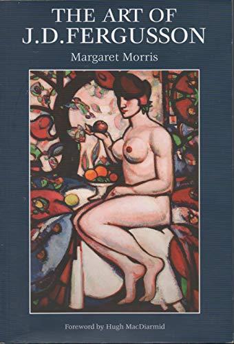 The Art of J.D Fergusson By Margaret Morris