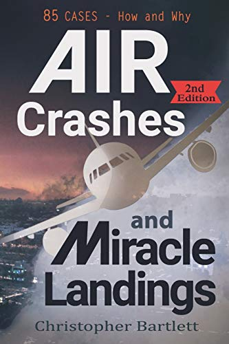 Air Crashes and Miracle Landings By Christopher Bartlett (HARVARD BUSINESS SCHOOL)