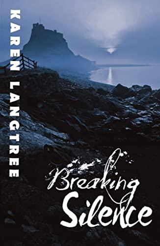 Breaking Silence By Karen Langtree