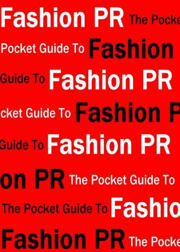 The Pocket Guide to Fashion PR By Sophie Sheikh