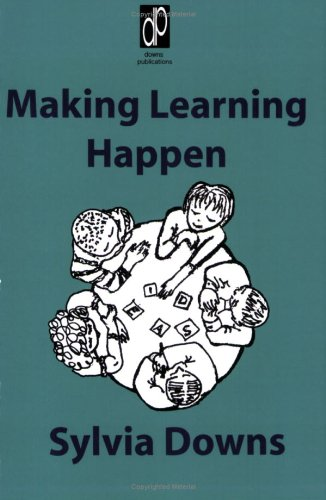 Making Learning Happen By Sylvia Downs