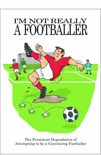I'm Not Really a Footballer by Jake Adie