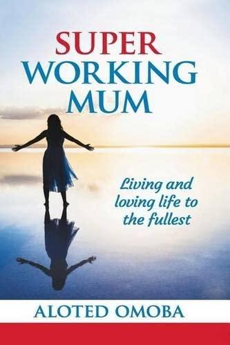 Super Working Mum By Bola Salt Essien-Nelson