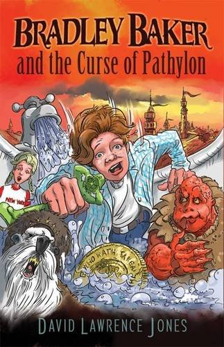 Bradley Baker and the Curse of Pathylon (Amazing Adventures of Bradley Baker): 1 by David Lawrence Jones