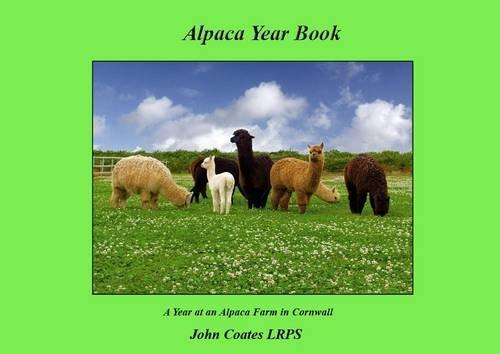 Alpaca Year Book By Professor John Coates