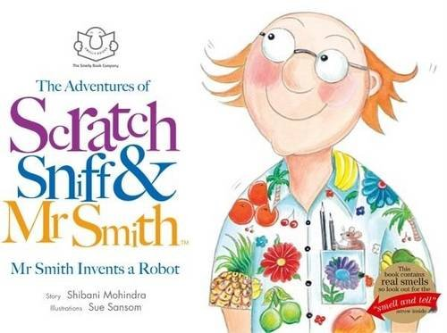 The Adventures of Scratch, Sniff and Mr Smith By Shibani Mohindra