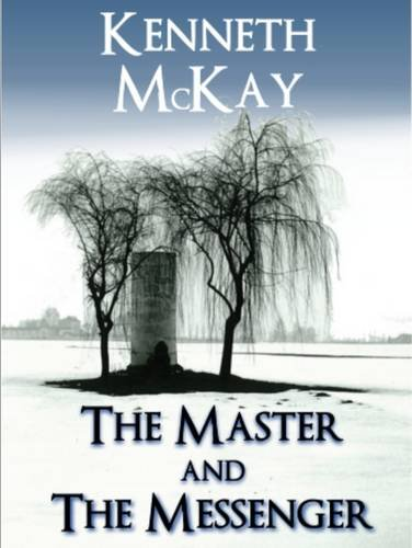 The Master and the Messenger By Kenneth McKay