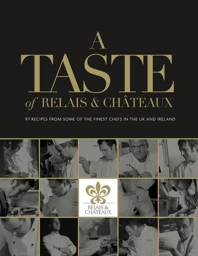 A Taste of Relais and Chateaux By Shirley Marshall