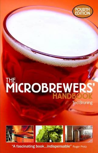 The Microbrewers' Handbook By Ted Bruning
