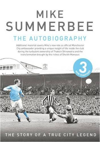 Mike Summerbee - an Autobiogrphy By Mike Summerbee