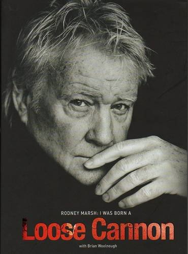 Rodney Marsh: I Was Born a Loose Cannon By Brian Woolnough
