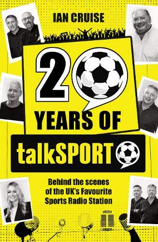 Twenty Years of talkSPORT By Ian Cruise
